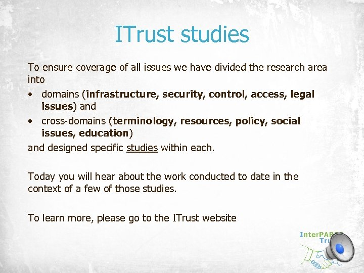 ITrust studies To ensure coverage of all issues we have divided the research area