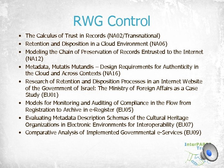 RWG Control • The Calculus of Trust in Records (NA 02/Transnational) • Retention and