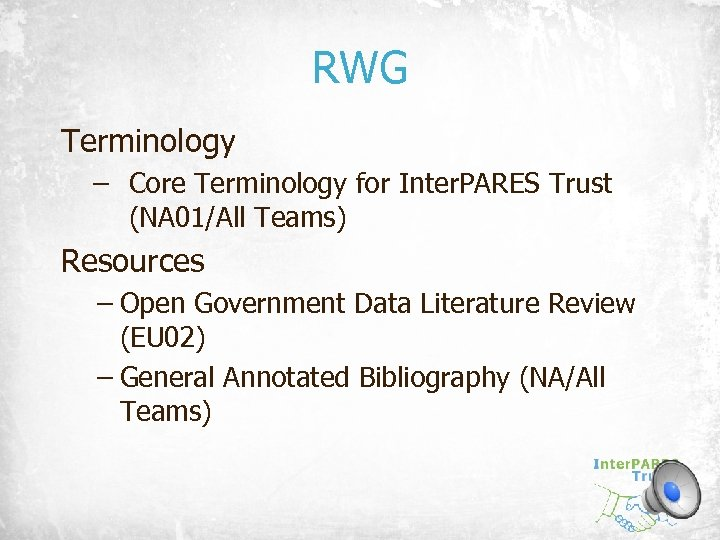 RWG Terminology – Core Terminology for Inter. PARES Trust (NA 01/All Teams) Resources –