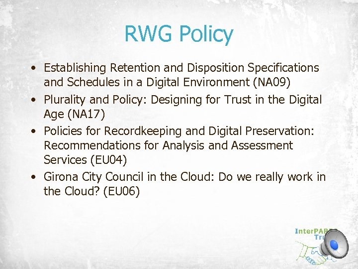 RWG Policy • Establishing Retention and Disposition Specifications and Schedules in a Digital Environment