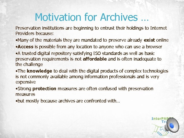 Motivation for Archives … Preservation institutions are beginning to entrust their holdings to Internet