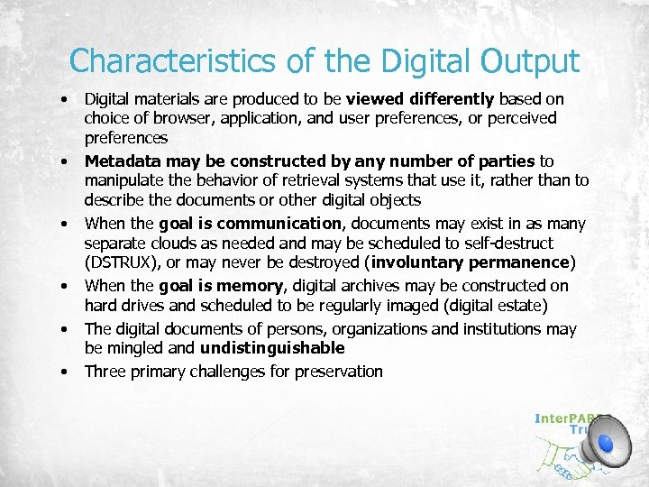 Characteristics of the Digital Output • • • Digital materials are produced to be