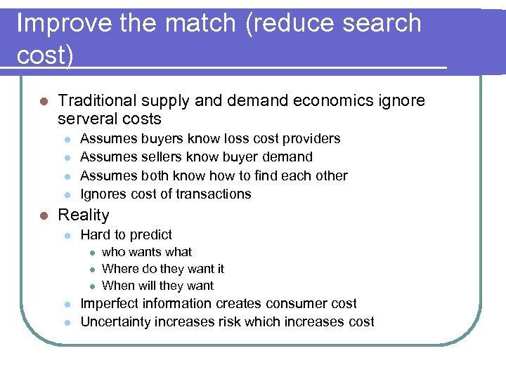 Improve the match (reduce search cost) l Traditional supply and demand economics ignore serveral