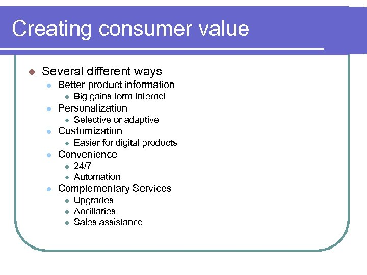 Creating consumer value l Several different ways l Better product information l l Personalization
