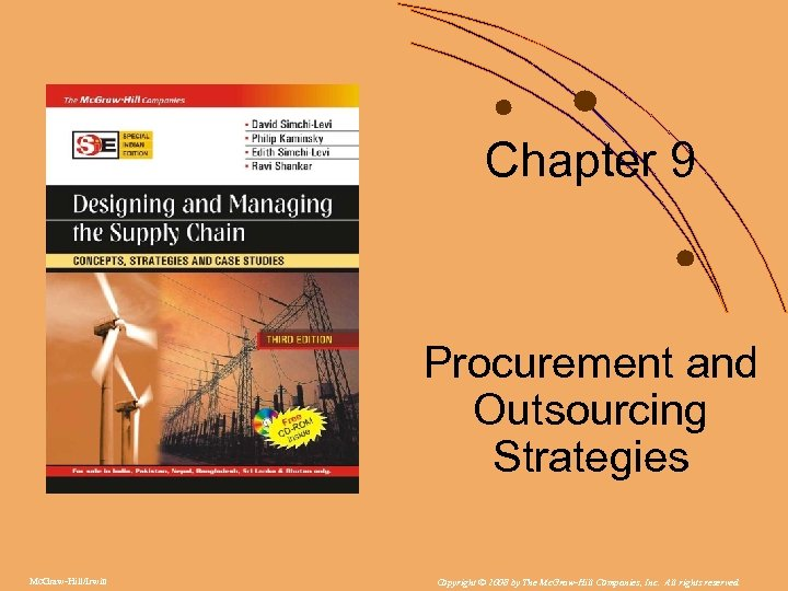 Chapter 9 Procurement and Outsourcing Strategies Mc. Graw-Hill/Irwin Copyright © 2008 by The Mc.
