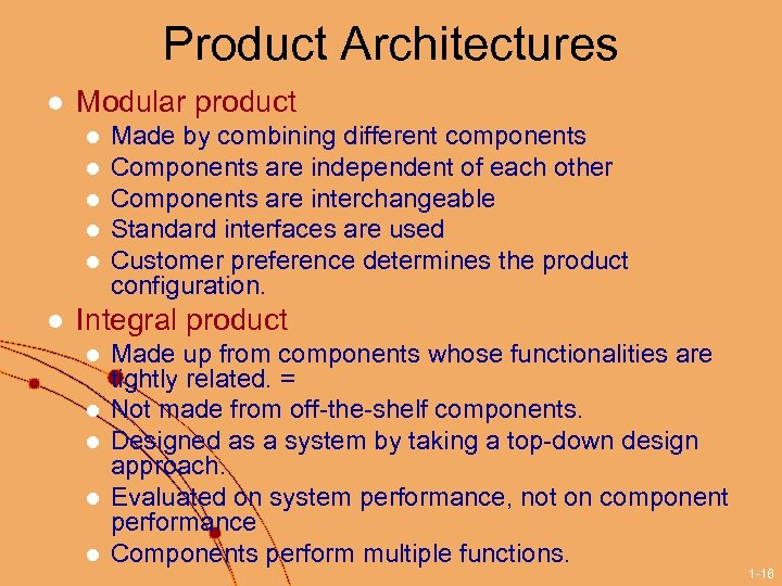 Product Architectures l Modular product l l l Made by combining different components Components