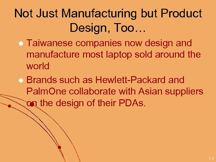Not Just Manufacturing but Product Design, Too… Taiwanese companies now design and manufacture most
