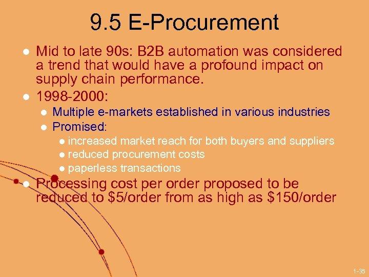 9. 5 E-Procurement l l Mid to late 90 s: B 2 B automation