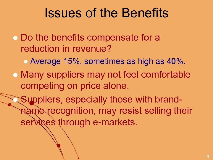 Issues of the Benefits l Do the benefits compensate for a reduction in revenue?
