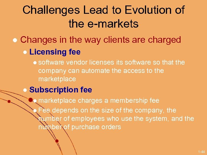 Challenges Lead to Evolution of the e-markets l Changes in the way clients are