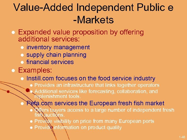 Value-Added Independent Public e -Markets l Expanded value proposition by offering additional services: l