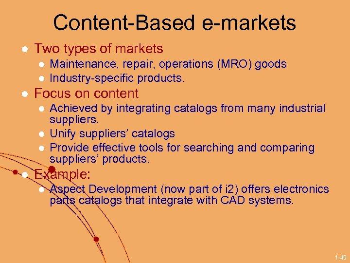Content-Based e-markets l Two types of markets l l l Focus on content l