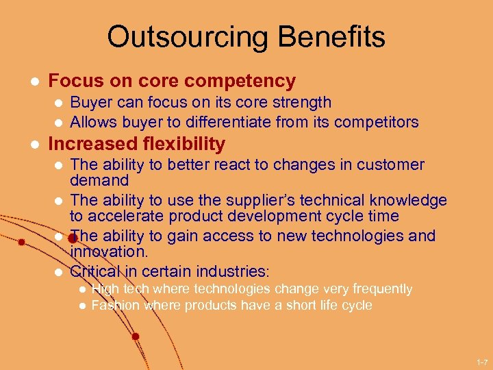 Outsourcing Benefits l Focus on core competency l l l Buyer can focus on