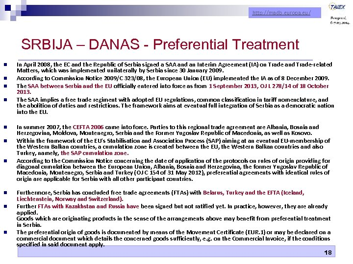 http: //madb. europa. eu/ SRBIJA – DANAS - Preferential Treatment n n n n