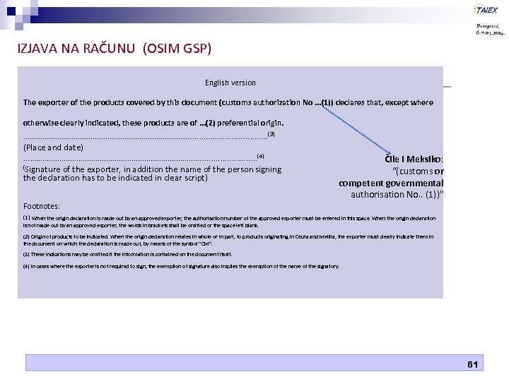 IZJAVA NA RAČUNU (OSIM GSP) English version The exporter of the products covered by