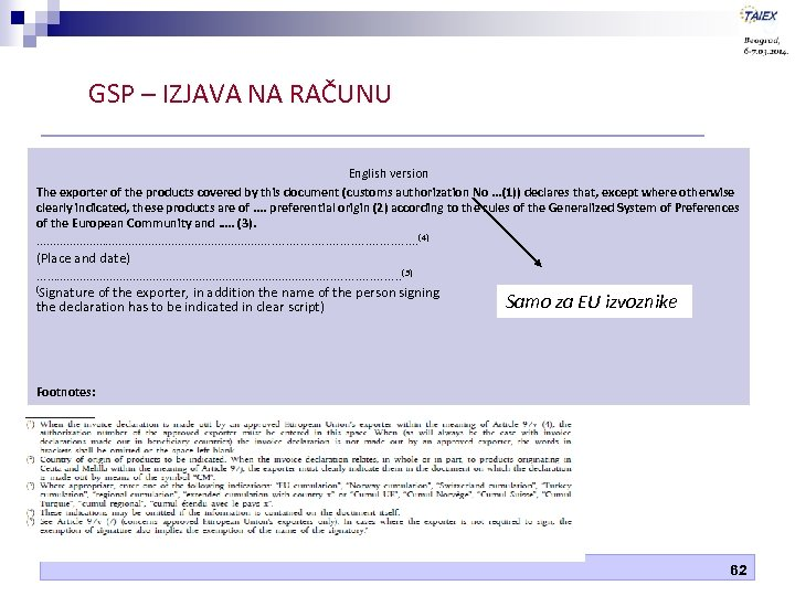 GSP – IZJAVA NA RAČUNU English version The exporter of the products covered by