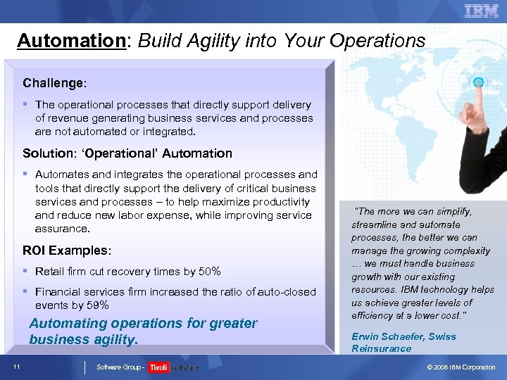 Automation: Build Agility into Your Operations Challenge: § The operational processes that directly support