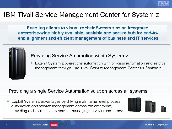 IBM Tivoli Service Management Center for System z Enabling clients to visualize their System