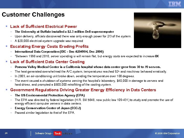 Customer Challenges § Lack of Sufficient Electrical Power – The University at Buffalo installed