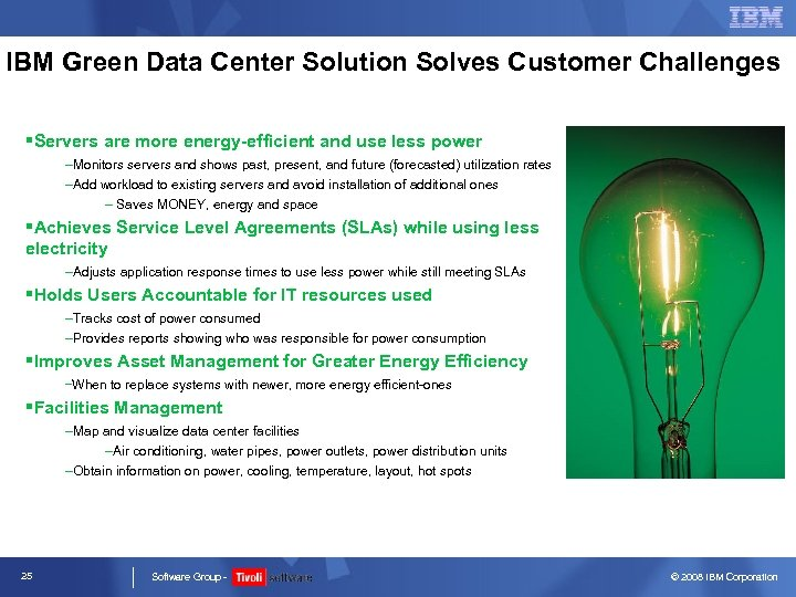 IBM Green Data Center Solution Solves Customer Challenges §Servers are more energy-efficient and use