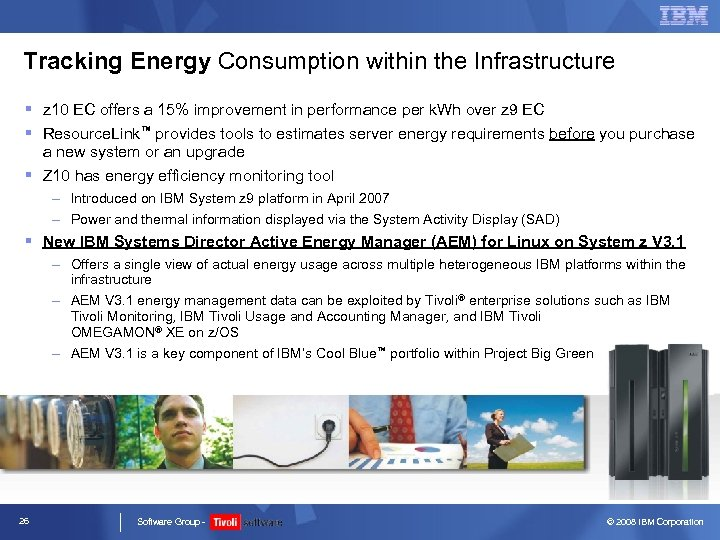 Tracking Energy Consumption within the Infrastructure § z 10 EC offers a 15% improvement