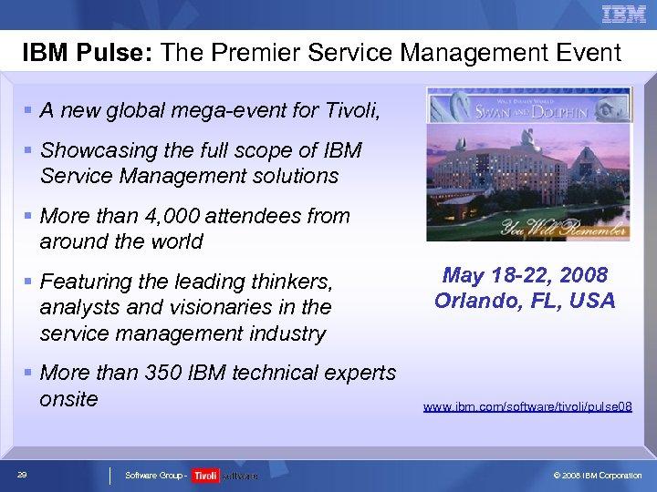 IBM Pulse: The Premier Service Management Event § A new global mega-event for Tivoli,