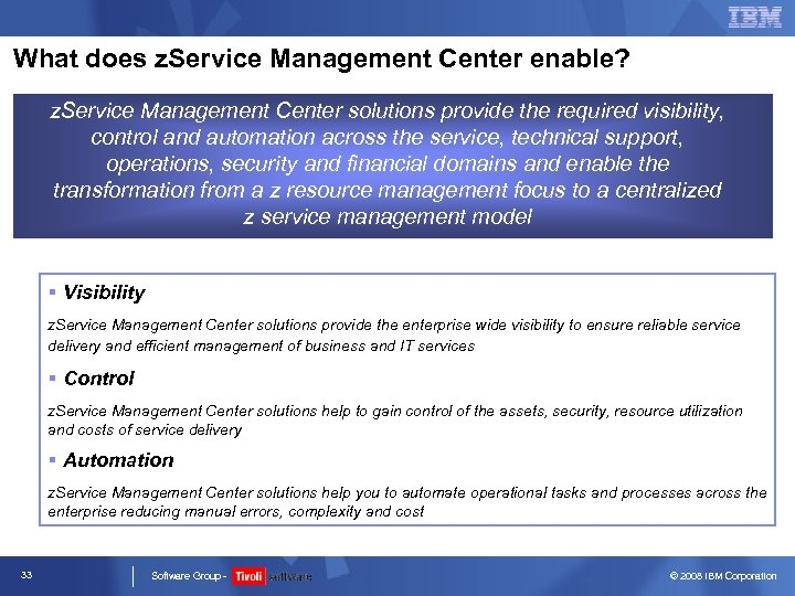 What does z. Service Management Center enable? z. Service Management Center solutions provide the