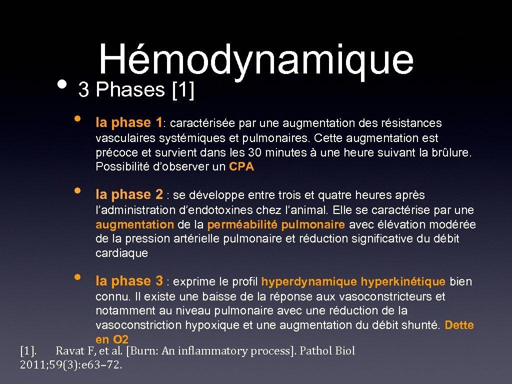 Hémodynamique • 3 Phases [1] • la phase 1: caractérisée par une augmentation des