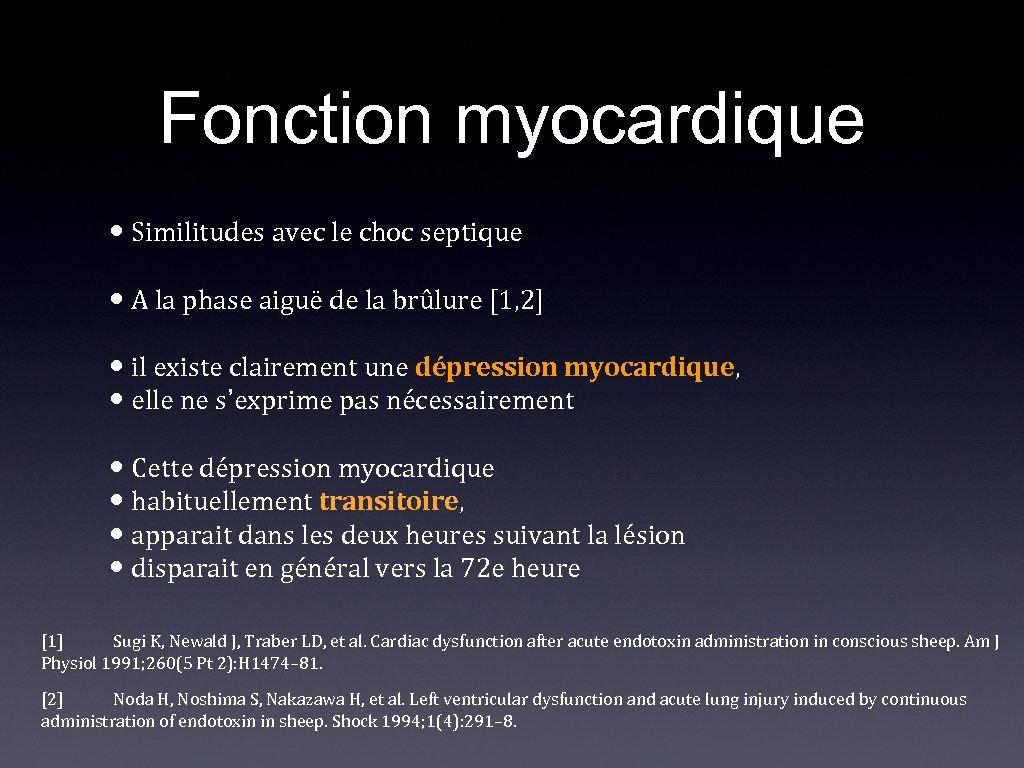 Fonction myocardique • Similitudes avec le choc septique • A la phase aiguë de