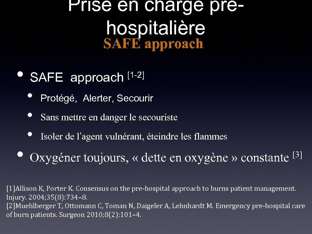 Prise en charge préhospitalière SAFE approach • [1 -2] SAFE approach • • •