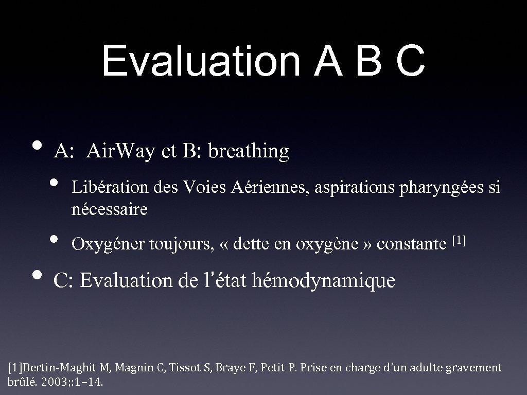 Evaluation A B C • A: Air. Way et B: breathing • • Libération