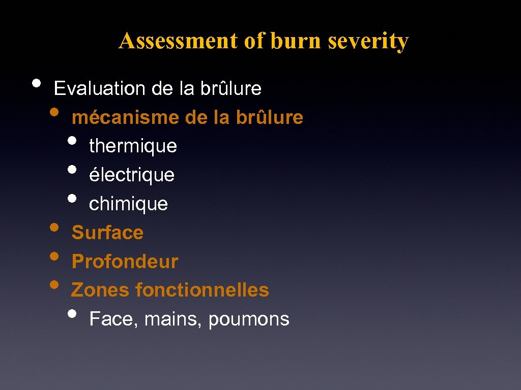 Assessment of burn severity • Evaluation de la brûlure mécanisme de la brûlure thermique