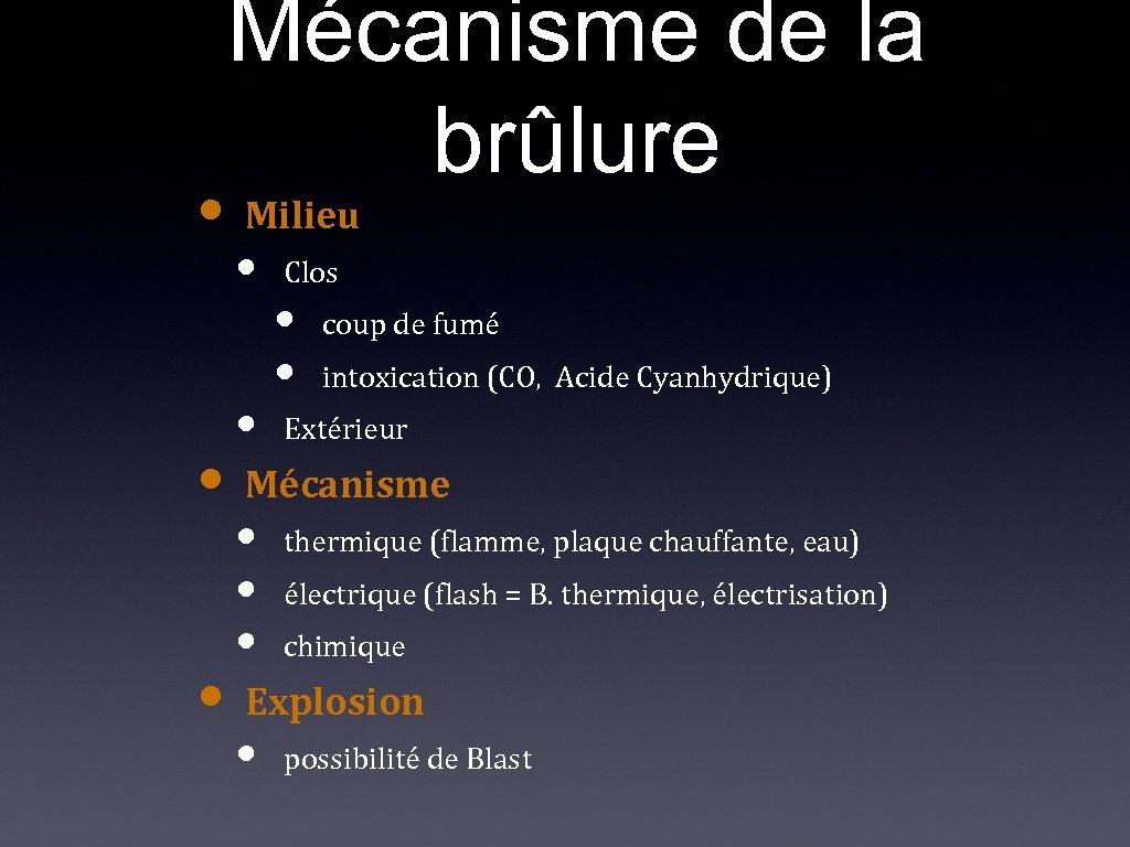 Mécanisme de la brûlure • Milieu • • Clos • • coup de fumé