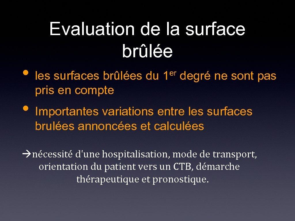 • Evaluation de la surface brûlée er degré ne sont pas les surfaces