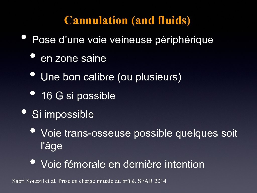 Cannulation (and fluids) • Pose d'une voie veineuse périphérique • en zone saine •