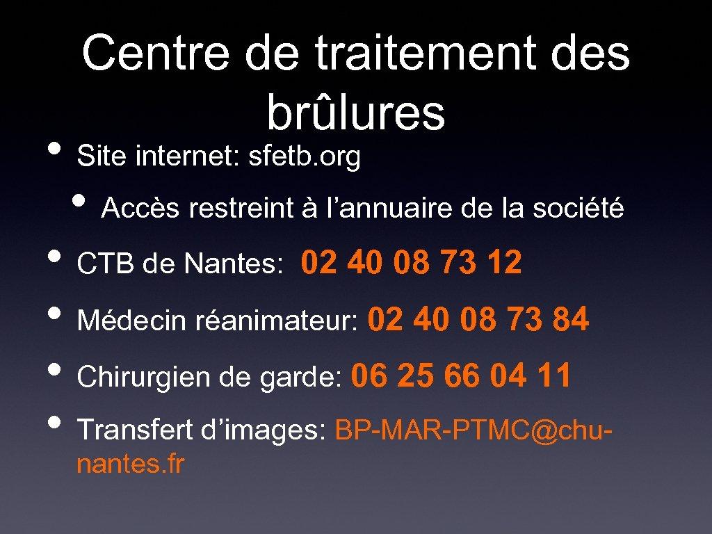 Centre de traitement des brûlures • Site internet: sfetb. org • Accès restreint à