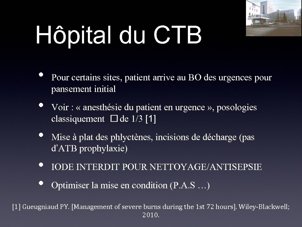 Hôpital du CTB • • • Pour certains sites, patient arrive au BO des