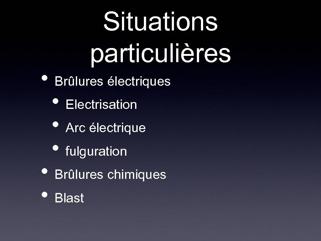 Situations particulières • Brûlures électriques • Electrisation • Arc électrique • fulguration • Brûlures