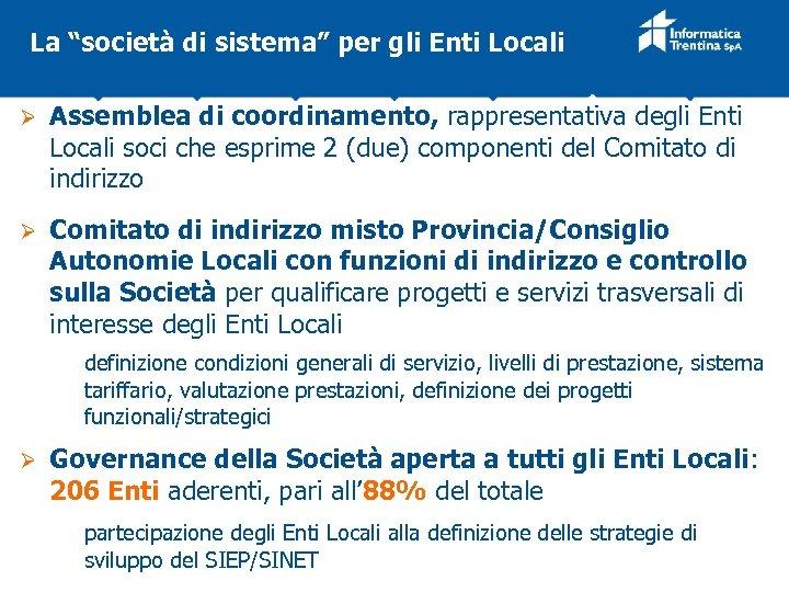 """La """"società di sistema"""" per gli Enti Locali Ø Assemblea di coordinamento, rappresentativa degli"""