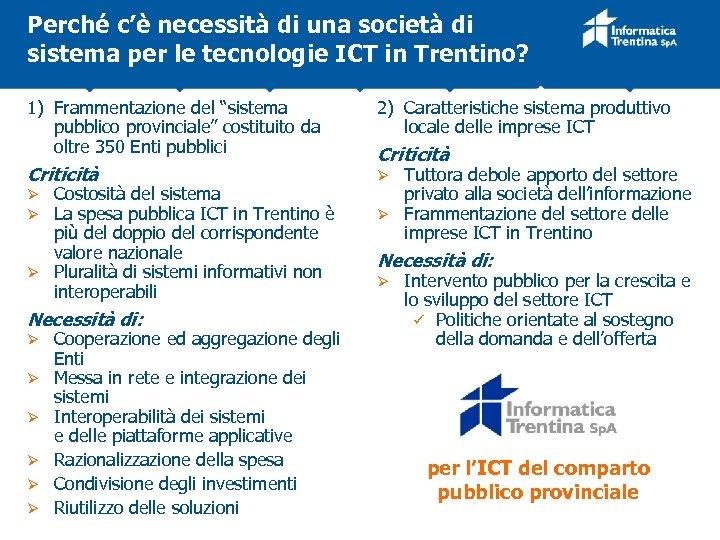 Perché c'è necessità di una società di sistema per le tecnologie ICT in Trentino?