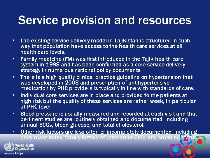 Service provision and resources • The existing service delivery model in Tajikistan is structured