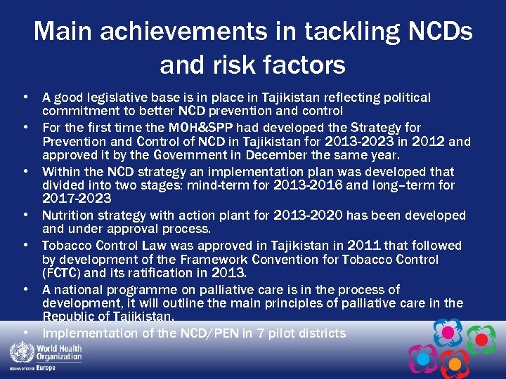 Main achievements in tackling NCDs and risk factors • A good legislative base is