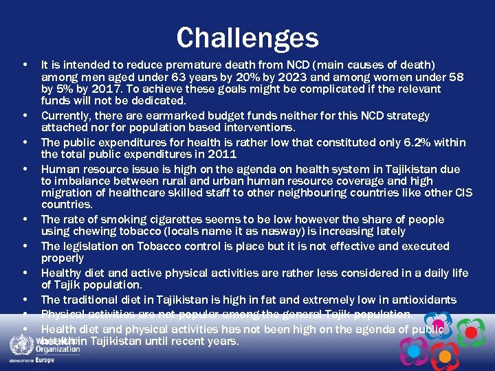 Challenges • • • It is intended to reduce premature death from NCD (main