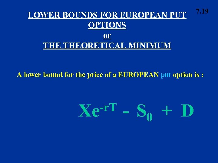 LOWER BOUNDS FOR EUROPEAN PUT OPTIONS or THEORETICAL MINIMUM 7. 19 A lower bound