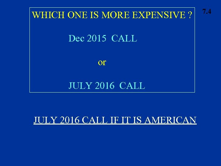 WHICH ONE IS MORE EXPENSIVE ? Dec 2015 CALL or JULY 2016 CALL IF