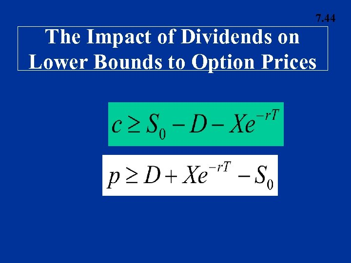 7. 44 The Impact of Dividends on Lower Bounds to Option Prices