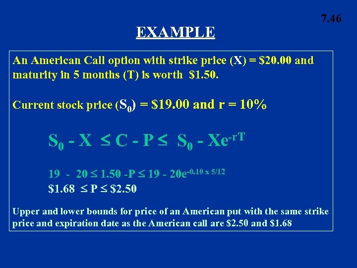 EXAMPLE 7. 46 An American Call option with strike price (X) = $20. 00