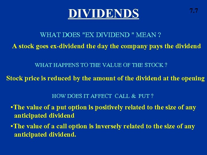 DIVIDENDS 7. 7 WHAT DOES
