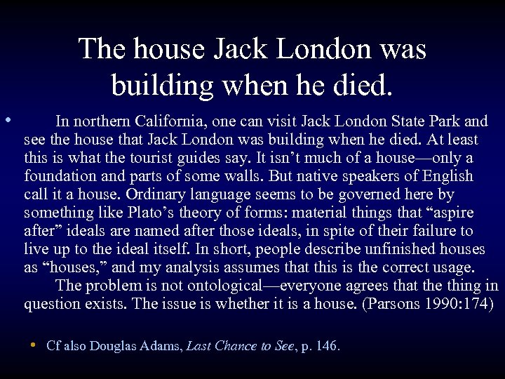 The house Jack London was building when he died. • In northern California, one