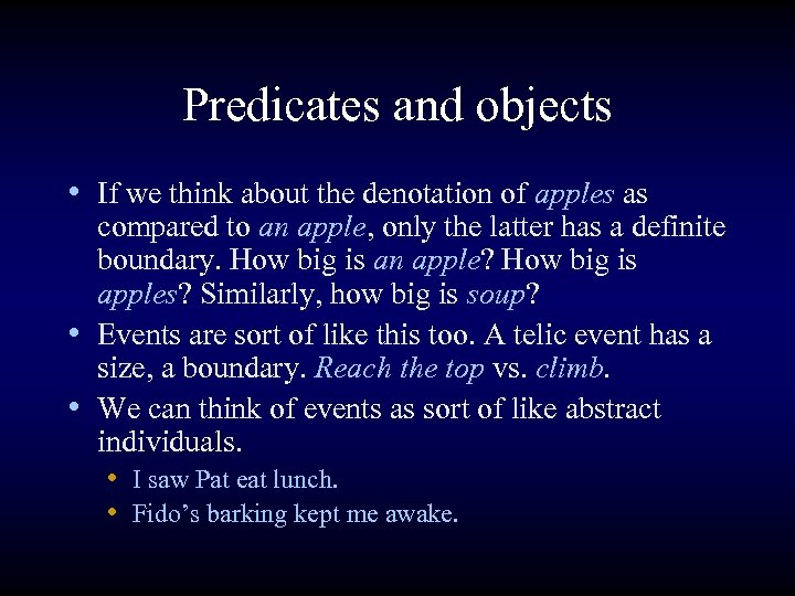 Predicates and objects • If we think about the denotation of apples as compared
